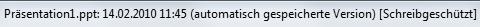 Titelleiste bei Ungespeicherten Dateien in PowerPoint 2010 (Beta)