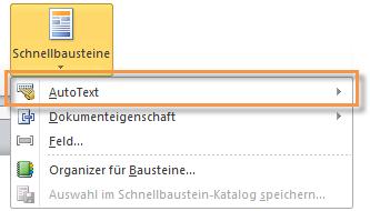 Word 2010: AutoTexte über die Schnellbausteine abrufen
